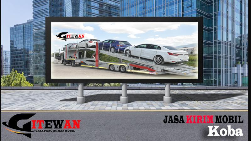 Jasa Kirim Mobil Koba