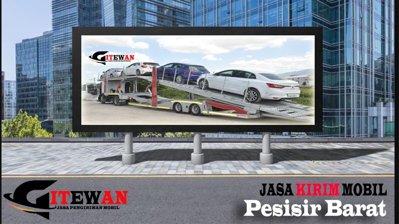 Jasa Kirim Mobil Pesisir Barat