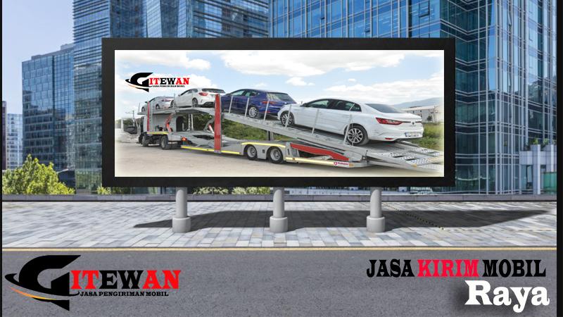 Jasa Kirim Mobil Raya