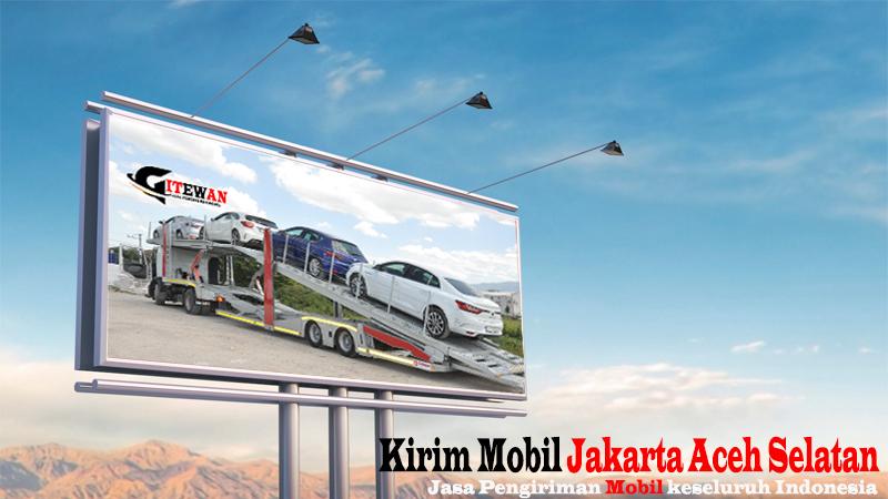 Kirim Mobil Jakarta Aceh Selatan