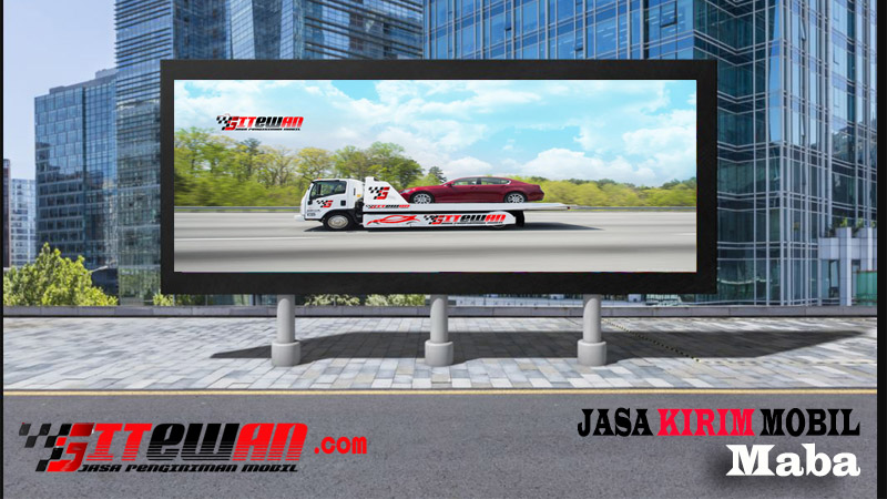 Jasa Kirim Mobil Maba